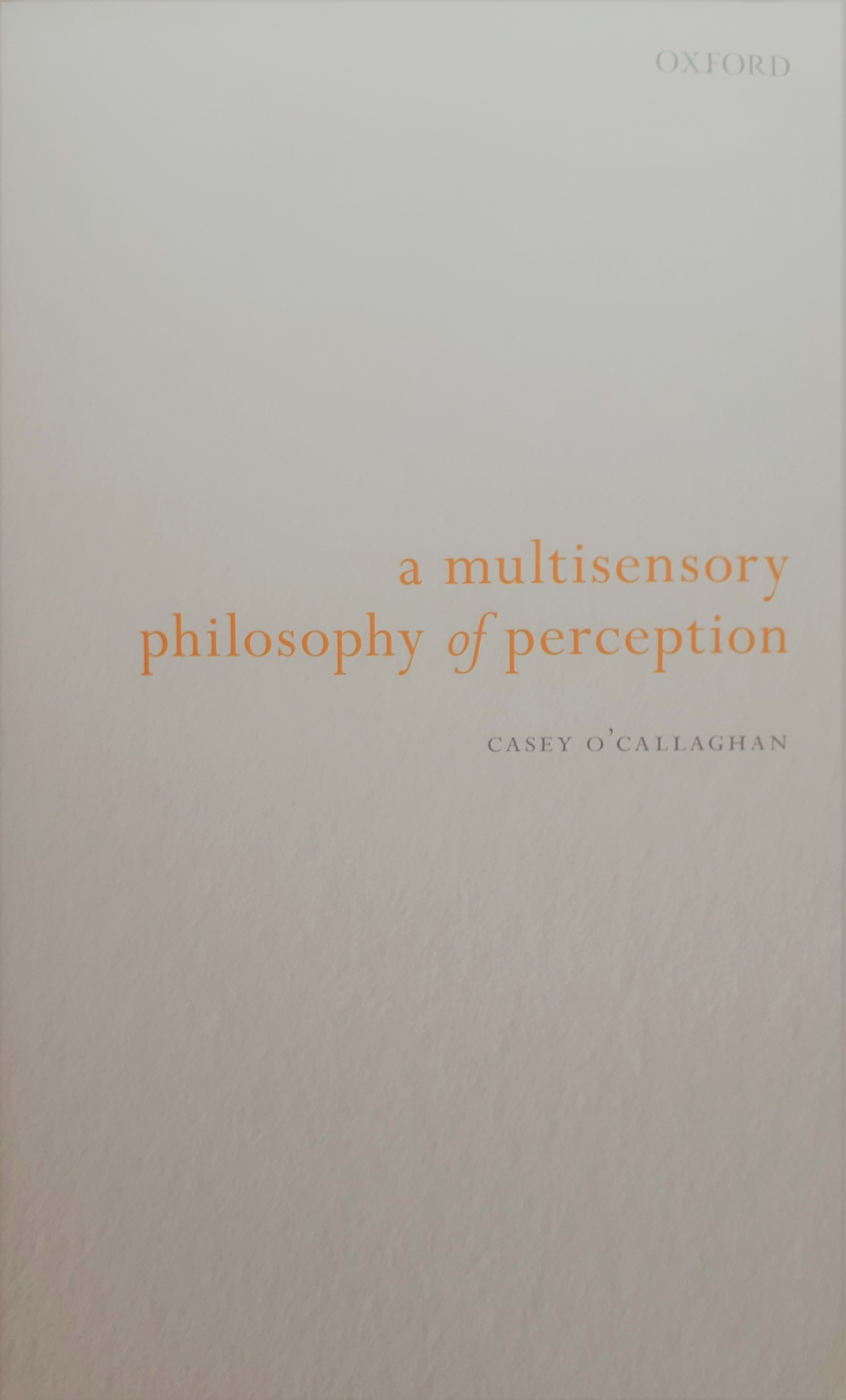 A Multisensory Philosophy of Perception