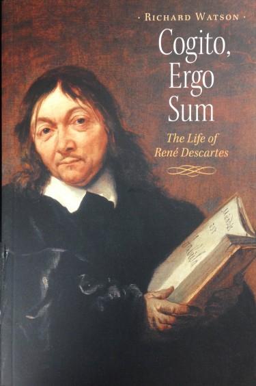 Cogito, Ergo Sum: A Life of René Descartes