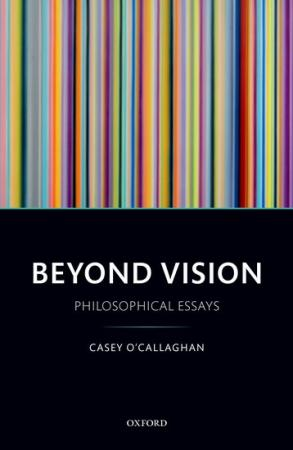 Beyond Vision: Philosophical Essays